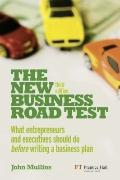 The New Business Road Test: What Entrepreneurs and Executives Should Do Before Writing a Bus...