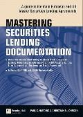 Mastering Securities Lending Documentation: A Practical Guide to the Main European and US Ma...