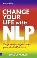 Change Your Life with NLP : The Powerful Way to Make Your Whole Life Better