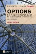 Financial Times Guide to Options : Plain and Simple Guide to Succesful Strategies