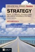 FT Guide to Strategy: How to create and pursue a winning strategy (4th Edition) (Financial T...