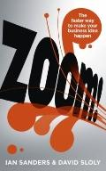 Zoom! : The faster way to make your business idea Happen