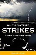 When Nature Strikes Weather Disasters And the Law