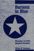 Burnout in Blue Managing the Police Marginal Performer