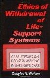 Ethics of Withdrawal of Life Support Systems Case Studies in Decision Making in Intensive Care