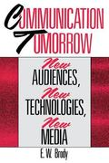Communication Tomorrow New Audiences, New Technologies, New Media