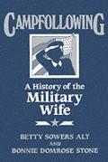 Campfollowing: A History of the Military Wife