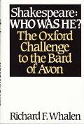 Shakespeare-Who Was He? The Oxford Challenge to the Bard of Avon
