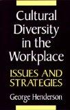 Cultural Diversity in the Workplace: Issues and Strategies