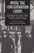 Inside the Concentration Camps Eyewitness Accounts of Life in Hitler's Death Camps