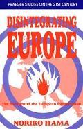 Disintegrating Europe: The Twilight of the European Construction - Noriko Hama - Paperback