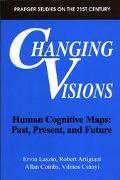 Changing Visions Human Cognitive Maps  Past, Present, and Future