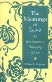 Meanings of Love An Introduction to Philosophy of Love