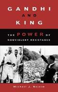 Gandhi and King The Power of Nonviolent Resistance
