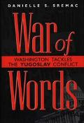 War of Words Washington Tackles the Yugoslav Conflict