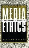 Media Ethics A Philosophical Approach