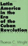 Latin America in the Era of the Cuban Revolution