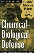 Chemical-Biological Defense U.S. Military Policies and Decisions in the Gulf War