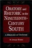 Oratory and Rhetoric in the Nineteenth-Century South: A Rhetoric of Defense