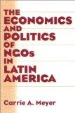 The Economics and Politics of NGOs in Latin America