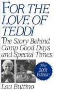 For the Love of Teddi The Story Behind Camp Good Days and Special Times