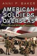 American Soldiers Overseas The Global Military Presence