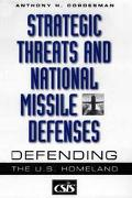 Strategic Threats and National Missile Defenses Defending the U.S. Homeland