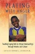 Playing With Anger Teaching Coping Skills to African American Boys Through Athletics and Culture