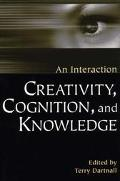 Creativity, Cognition, and Knowledge An Interaction
