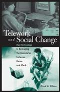 Telework And Social Change How Technology Is Reshaping The Boundaries Between Home And Work