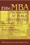 Elite MBA Programs At Public Universities How A Dozen Innovative Schools Are Redegining Busi...