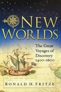 New Worlds The Great Voyages of Discovery 1400-1600
