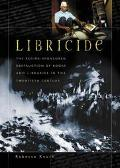 Libricide The Regime-Sponsored Destruction of Books and Libraries in the Twentieth Century