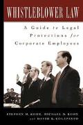 Whistleblower Law A Guide to Legal Protections for Corporate Employees