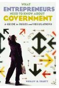 What Entrepreneurs Need To Know About Government A Guide To Rules And Regulations