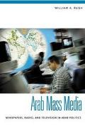 Arab Mass Media Newspapers, Radio, and Television in Arab Politics