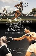 Strange Career of the Black Athlete African Americans And Sports