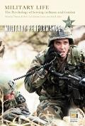 Military Life The Psychology of Serving in Peace And Combat