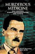 Murderous Medicine Nazi Doctors, Human Experimentation, And Typhus