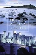 Britain's Medieval Castles