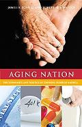 Aging Nation The Economics And Politics of Growing Older in America