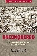 Unconquered The Iroquois League at War in Colonial America