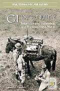 Gi Ingenuity Improvisation, Technology And Winning World War II