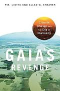 Gaia's Revenge Climate Change And Humanity's Loss