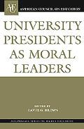 University Presidents As Moral Leaders