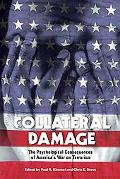 Collateral Damage The Psychological Consequences of America's War on Terrorism