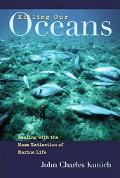 Killing Our Oceans Dealing With the Mass Extinction of Marine Life