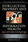 Intellectual Property And Information Wealth Issues And Practices in the Digital Age