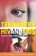 Teenagers, HIV, And AIDS Insights from Youths Living With the Virus