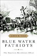 Blue Water Patriots The American Revolution Afloat